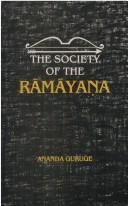 Cover of: The society of Rāmāyaṇa | Ananda W. P. Guruge