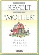 the life story of freemans mother the revolt to mother View the revolt of 'mother'pdf from eng 2212 at troy the revolt of motherbymary e wilkins freeman this is a story of character against a new england background each character is worked out.