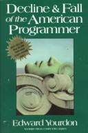 Cover of: Decline and Fall of the American Programmer | Edward Yourdon