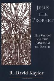 Cover of: Jesus the prophet | R. D. Kaylor