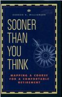 Cover of: Sooner than you think | Gordon K. Williamson