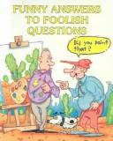 Cover of: Funny answers to foolish questions | Stuart A. Kallen