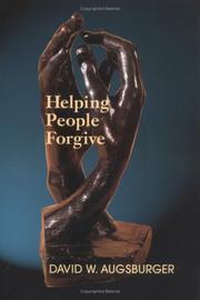 Cover of: Helping people forgive by David W. Augsburger