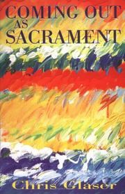Cover of: Coming out as sacrament | Chris Glaser