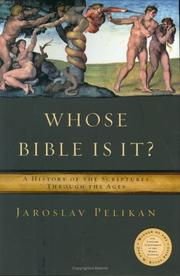 Cover of: Whose Bible Is It? A History of the Scriptures Through the Ages | Jaroslav Jan Pelikan
