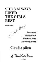 Cover of: She's always liked the girls best | Claudia Allen