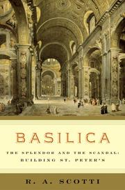 Cover of: Basilica: The Splendor and the Scandal by R. A. Scotti
