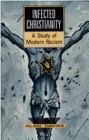 Cover of: Infected Christianity by Alan T. Davies