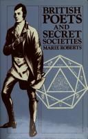 Cover of: British poets and secret societies | Marie Mulvey Roberts
