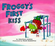 Cover of: Froggy's first kiss by Jonathan London