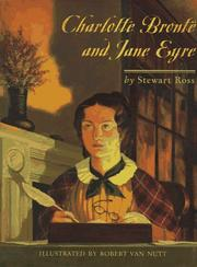 Cover of: Charlotte Brontë and Jane Eyre | Ross, Stewart.