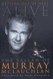 Cover of: Getting out of here alive | Murray McLauchlan