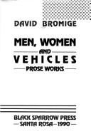 Cover of: Men, women, and vehicles by David Bromige