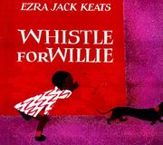 Cover of: Whistle for Willie by Ezra Jack Keats