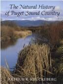 Cover of: The Natural History of Puget Sound Country by Arthur R. Kruckeberg