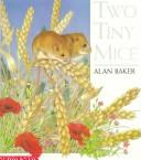 Cover of: Two tiny mice by Baker, Alan