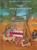 Cover of: The Navajo Indians | Leigh Hope Wood