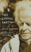 Cover of: The giving earth by John Gneisenau Neihardt