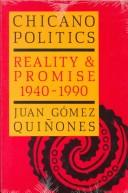 Cover of: Chicano politics by Juan Gómez-Quiñones