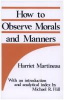 Cover of: How to observe morals and manners by Martineau, Harriet
