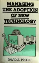 Cover of: Managing the adoption of new technology by David Preece