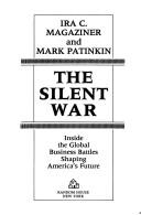 Cover of: The silent war by Ira C. Magaziner