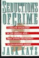 Cover of: Seductions of crime by Katz, Jack, Jack Katz