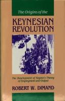 Cover of: The origins of the Keynesian revolution | Robert W. Dimand