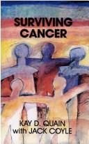 Cover of: Surviving cancer by Kay D. Quain