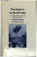 Cover of: The impact of air power on the British people and their government, 1909-1914 by A. M. Gollin
