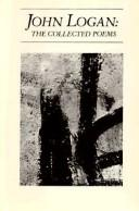Cover of: John Logan, the collected poems by Logan, John