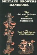 Cover of: Shiitake growers handbook by Paul Przybylowicz