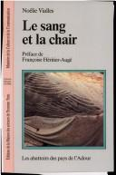 Cover of: Le sang et la chair | Noélie Vialles