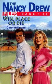 Cover of: WIN PLACE OR DIE (NANCY DREW FILES 46) by Carolyn Keene
