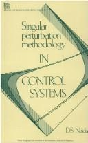 Cover of: Singular perturbation methodology in control systems by Naidu, D. S.
