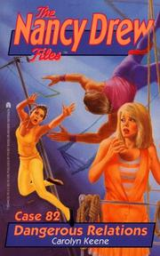 Cover of: DANGEROUS RELATIONS (NANCY DREW FILES 82) by Carolyn Keene