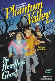 Cover of: HEADLESS GHOST (PHANTOM VALLEY 8): HEADLESS GHOST (Phantom Valley) by Lynn Beach