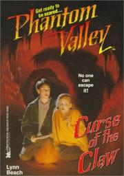 Cover of: CURSE OF THE CLAW (PHANTOM VALLEY ): CURSE OF THE CLAW (Phantom Valley) by Lynn Beach
