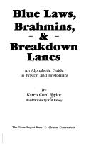 Cover of: Blue laws, brahmins, & breakdown lanes | Karen Cord Taylor