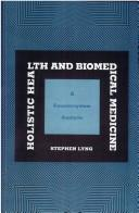 Cover of: Holistic health and biomedical medicine | Stephen Lyng