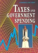 Cover of: Taxes and government spending by Andrea Lubov