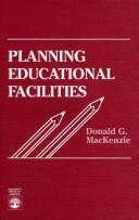 Cover of: Planning educational facilities | Donald G. MacKenzie