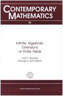 Cover of: Infinite algebraic extensions of finite fields by Joel V. Brawley