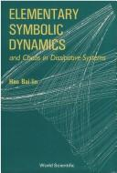Cover of: Elementary symbolic dynamics and chaos in dissipative systems | Bai-Lin Hao