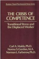 Cover of: The crisis of competence | Carl A. Maida