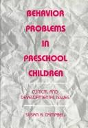 Cover of: Behavior problems in preschool children | Susan B. Campbell