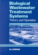 Cover of: Biological wastewater treatment systems | N. J. Horan