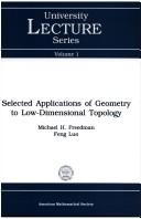 Cover of: Selected applications of geometry to low-dimensional topology by Michael H. Freedman