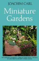 Cover of: Miniature gardens by Joachim Carl