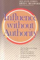 Cover of: Influence without authority | Allan R. Cohen
